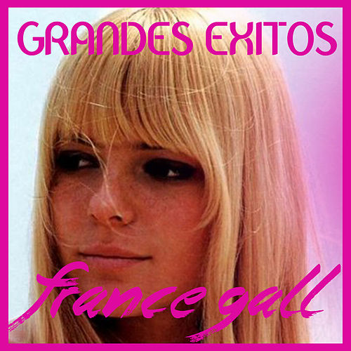 Grandes Éxitos by France Gall