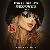 White Nights Grooves, Vol. 3 (25 Club Beats) by Various Artists