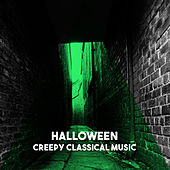 Halloween - Creepy Classical Music by Various Artists