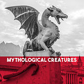 Mythological Creatures by Various Artists