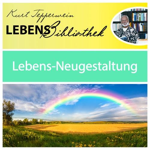 Lebens Bibliothek - Lebens-Neugestaltung by Kurt Tepperwein