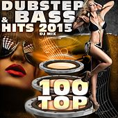 100 Top Dubstep & Bass Hits 2015 DJ Mix by Various Artists