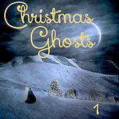 Christmas Ghosts, Vol. 1 by Various Artists