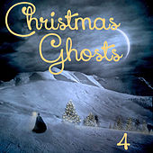 Christmas Ghosts, Vol. 4 by Various Artists