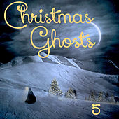 Christmas Ghosts, Vol. 5 by Various Artists