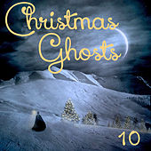Chirstmas Ghosts, Vol. 10 by Various Artists