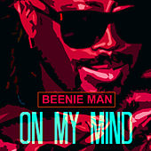 On My Mind - Single by Beenie Man