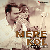 Mere Kol & Other Hits by Various Artists