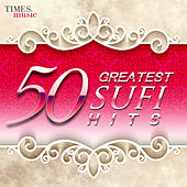50 Greatest Sufi Hits by Various Artists