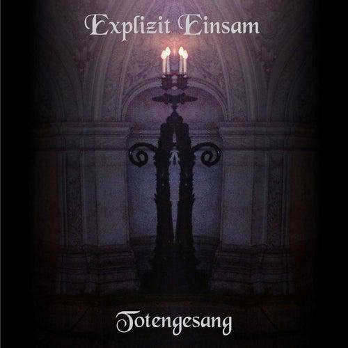 Totengesang by Explizit Einsam
