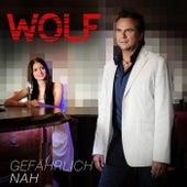 Gefährlich nah by Wolf
