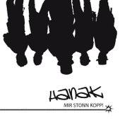 Mir stonn Kopp by Hanak