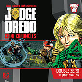 Crime Chronicles, 1-4: Double Zero (Unabridged) by Judge Dredd