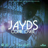 Come Over - Single by Jayds