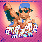 Anabella - Single by VYBZ Kartel