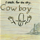 Reach For The Sky by Cowboy