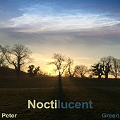 Noctilucent von Peter Green