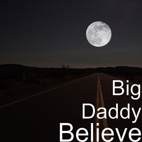 Believe by Big Daddy