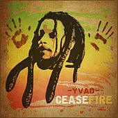 Cease Fire by Yvad