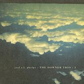 The Downer Trio: 3 by Joel R.L. Phelps