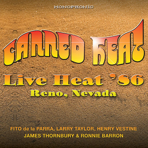 Live Heat '86 - Reno, Nevada (Original Monophonic Recording Remastered) by Canned Heat