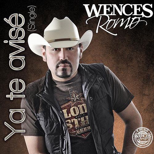Ya Te Avisé by Wences Romo
