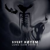 Long Slow Distance by Sivert Høyem