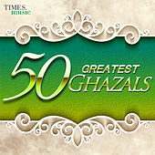 50 Greatest Ghazals by Various Artists