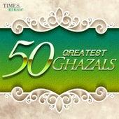 50 Greatest Ghazals von Various Artists