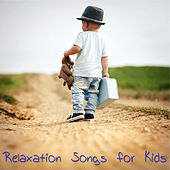 Relaxation Songs for Kids – Children Songs, Kids Music for Kids Party and Play, Instrumental Songs for Fun, Relax & Sleep by Various Artists