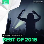 Armin van Buuren presents A State Of Trance - Best Of 2015 by Various Artists
