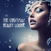 The Christmas Beauty Lounge by Various Artists