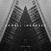This Time by Axwell Ʌ Ingrosso