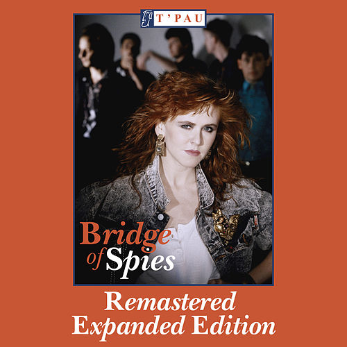 Bridge Of Spies by T'Pau