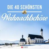 Die 40 schönsten Weihnachtschöre by Various Artists