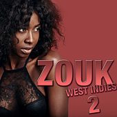Zouk West Indies, Vol. 2 by Various Artists