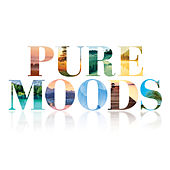 Pure Moods by Various Artists