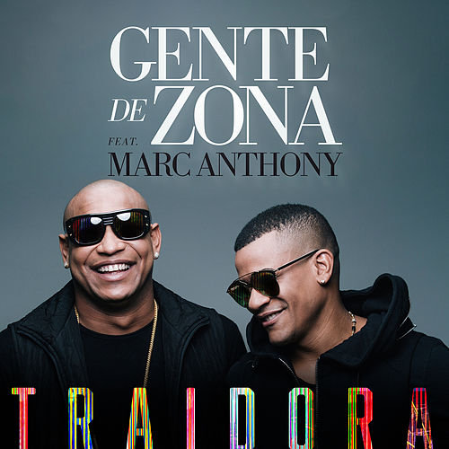 Traidora by Gente De Zona