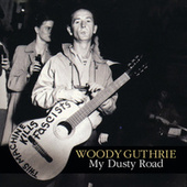 My Dusty Road by Woody Guthrie