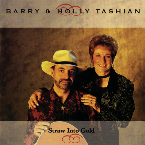 Straw Into Gold by Barry and Holly Tashian