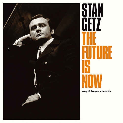 The Future Is Now - Winter Songs by Stan Getz