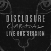 Caracal Live BBC Session by Disclosure