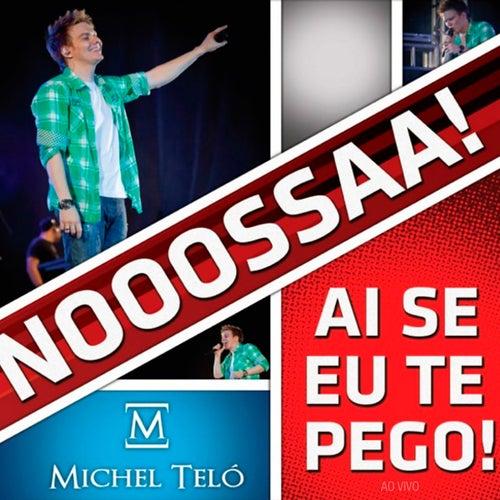 Ai Se Eu Te Pego! (Ao Vivo) by Michel Teló