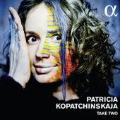 Take Two by Patricia Kopatchinskaja