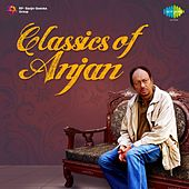 Classics of Anjan by Anjan Dutta
