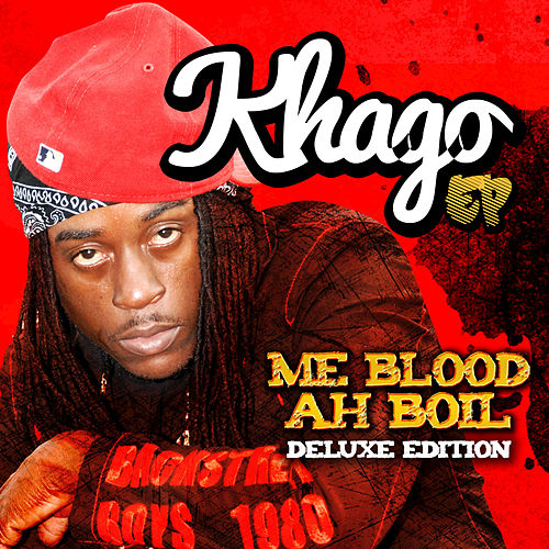 Me Blood Ah Boil (Deluxe Edition) by Khago
