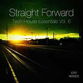 Straight Forward, Vol. 6 - Tech-House Essentials by Various Artists
