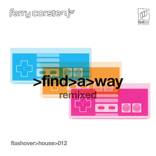 Find a Way (Remixed) by Ferry Corsten