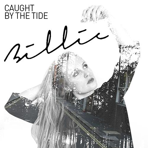 Caught By The Tide by Billie