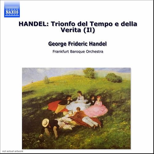 Il Trionfo del Tempo e della Verità by George Frideric Handel
